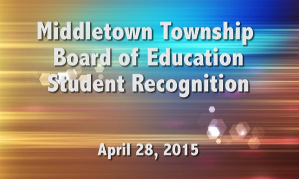 Middletown Township Board of Education Student Recognition April 28, 2015