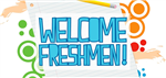 Welcome Freshman